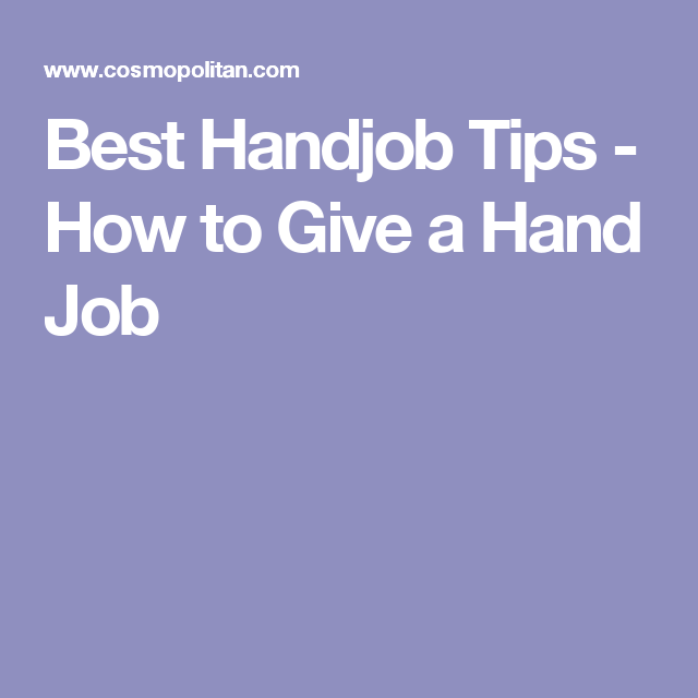 a handjobs on give how to advice