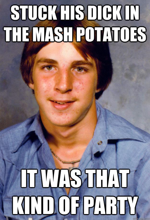 dick mash the my in potato