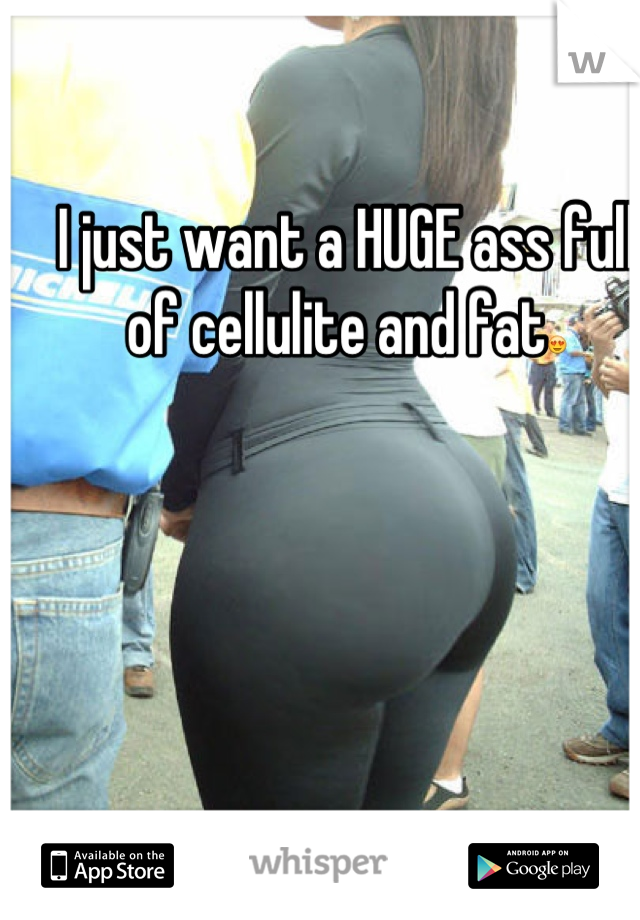 fat huge ass