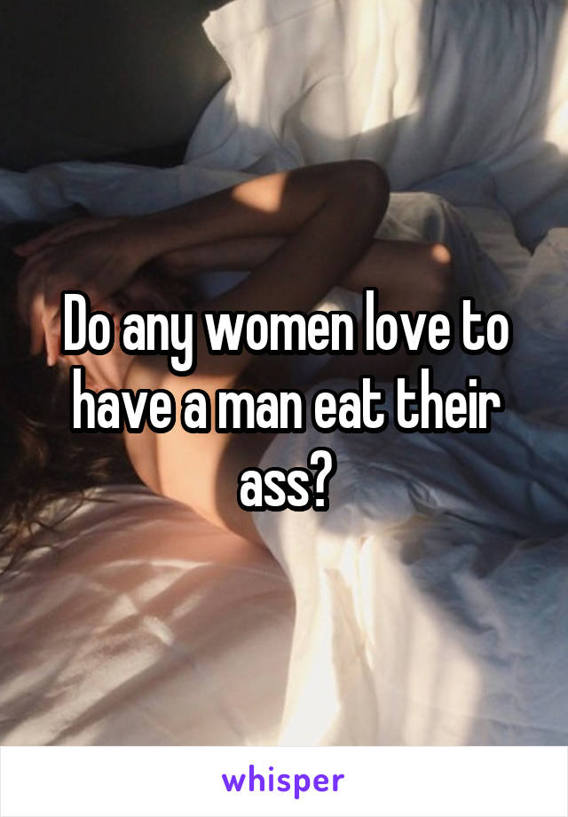 ass women men eating