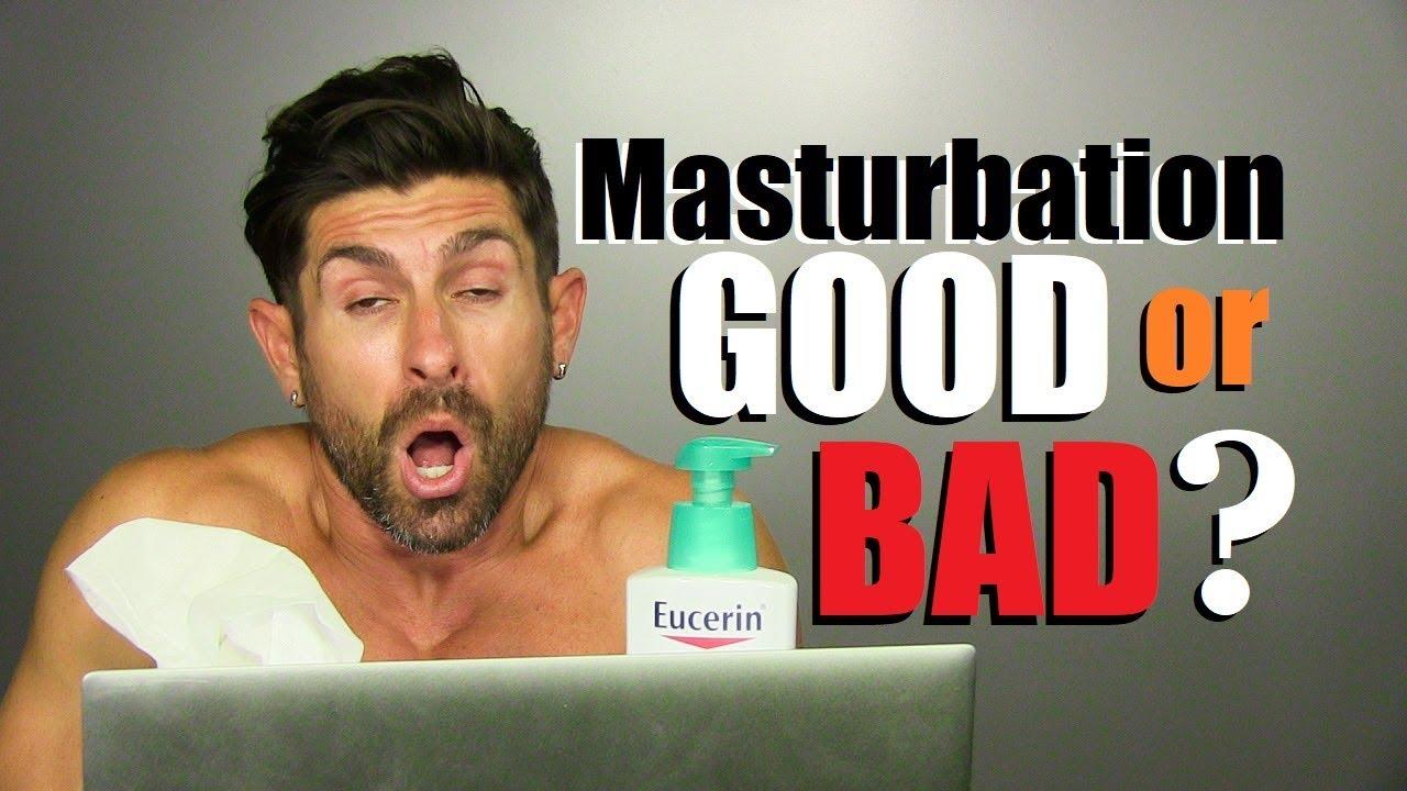 or bad good masturbation
